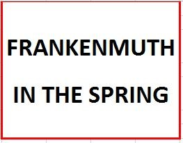 Spring in Bavarian Frankenmuth on May 11, 2019
