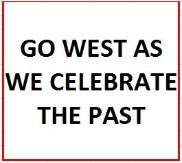 Go West as we Celebrate the Past on August 17, 2017