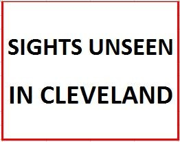 Sights Unseen in Cleveland on May 14, 2019