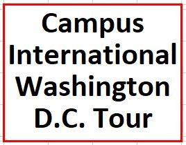 Campus International School ... Washington, D.C. Tour ... May 20-22, 2019 ... $70 deposit